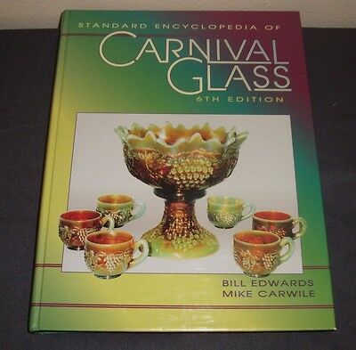 Standard Encyclopedia of Carnival Glass 6th Edition Hardcover Pictures Book