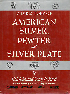 A Directory of American Silver, Pewter, and Silver Plate by Ralph M. Kovel Book