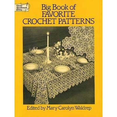 Big Book of Favorite Crochet Patterns (Dover Needlework Series) Mary Carolyn Wal