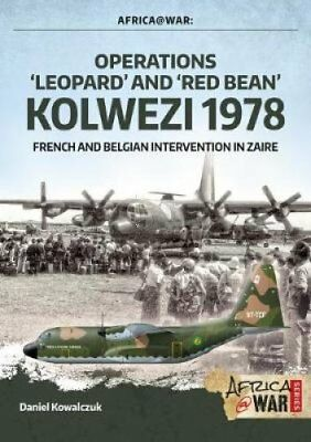 """""""Operations `Leopard' and `Red Bean' - Kolwezi 1978"""" French and... 978"""