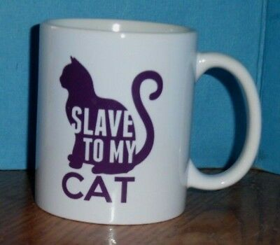 SLAVE to my CAT  Coffee Cup