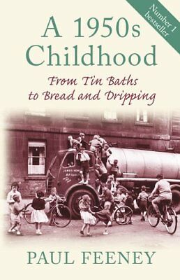 A 1950s Childhood From Tin Baths to Bread and Dripping 9780752450117