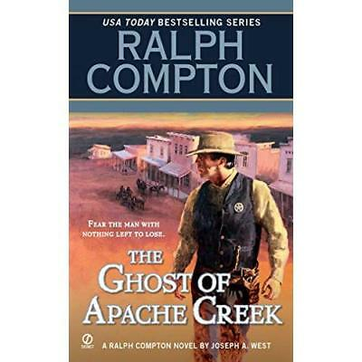 The Ghost of Apache Creek - Mass Market Paperback NEW Joseph A. West 2011-11