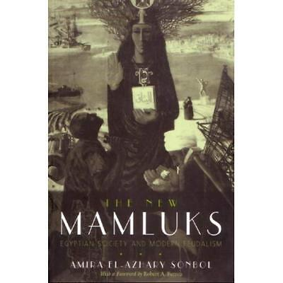 The New Mamluks: Egyptian Society and Modern Feudalism (Middle East Studies Beyo