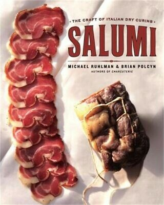 Salumi: The Craft of Italian Dry Curing (Hardback or Cased Book)