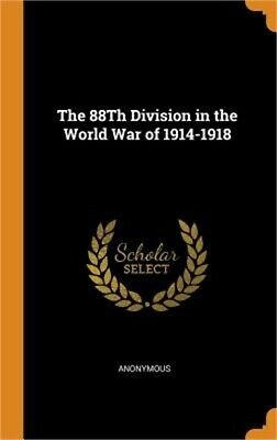 The 88th Division in the World War of 1914-1918 (Hardback or Cased Book)