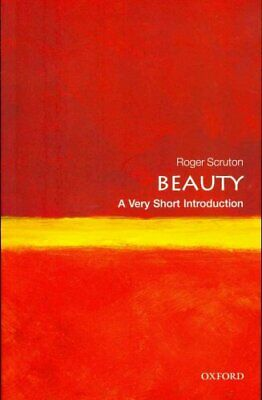 Beauty: A Very Short Introduction by Roger Scruton 9780199229758