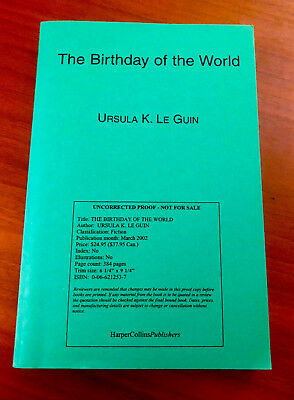 Signed THE BIRTHDAY OF THE WORLD Ursula Le Guin 2002 RARE UNCORRECTED PROOF