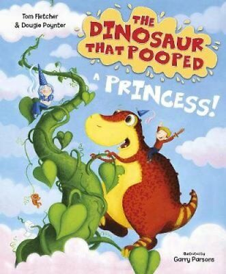 The Dinosaur that Pooped a Princess by Garry Parsons 9781782955429