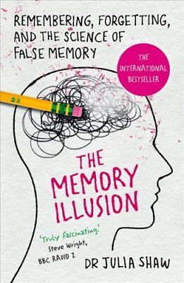The Memory Illusion Remembering, Forgetting, and the Science of... 9781847947611