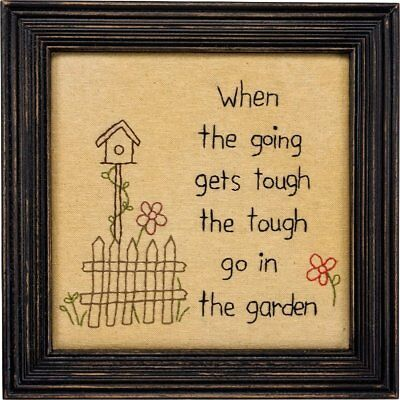 Embroidered Quote Sign When The Going Gets Tough Go In The Garden
