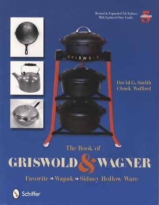 Vintage Griswold & Wagner Collector ID Guide w/ Sidney, Hollow Ware & Wapak