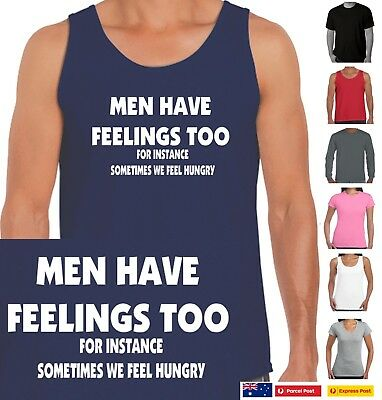 Men Have Feelings Too Funny T Shirts Mens Singlet Birthday Gift Dad Fathers Day
