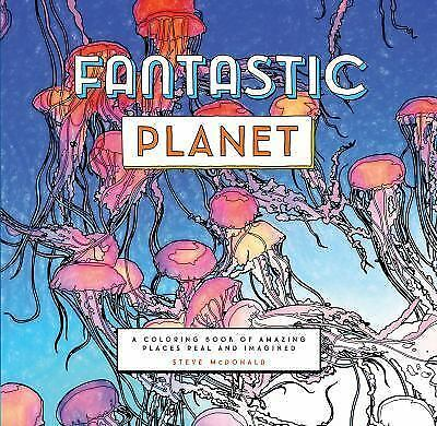 Fantastic Planet: A Coloring Book of Amazing Places Real and Imagined  VeryGood