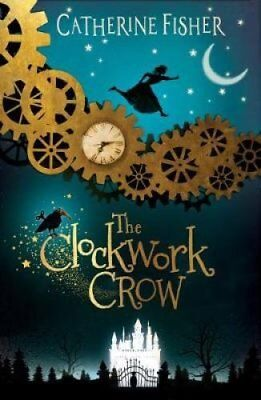 The Clockwork Crow by Catherine Fisher 9781910080849 (Paperback, 2018)