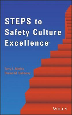 Steps to Safety Culture Excellence by Terry L. Mathis, Shawn M. Galloway...