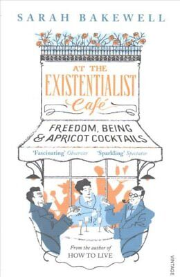 At The Existentialist Cafe: Freedom, Being, and Apricot Cocktails by Sarah...