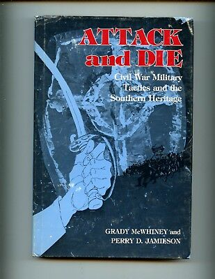 Attack & Die: Civil War Military Tactics & the Southern Heritage 1st  HBdj VG