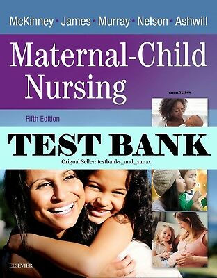 | - TEST BANK - |Maternal-Child Nursing 5th Edition by McKinney | *See Note* |
