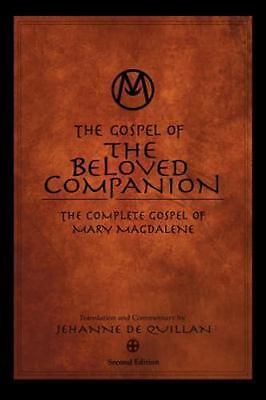 The Gospel of the Beloved Companion: The Complete Gospel of Mary Magdalene by d