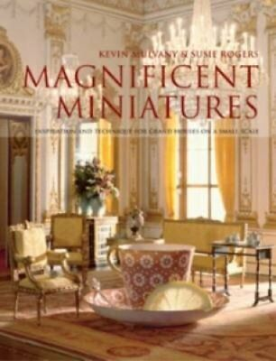 Magnificent Miniatures Inspiration and Technique for Grand Hous... 9780713490596