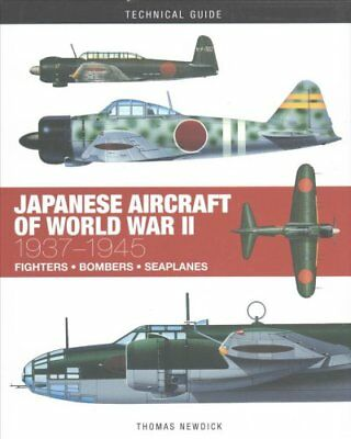 Japanese Aircraft of World War II 1937-1945 by Thomas Newdick 9781782744740