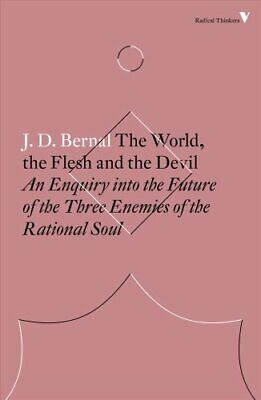The World, the Flesh and the Devil: An Enquiry into the Future of the Three...