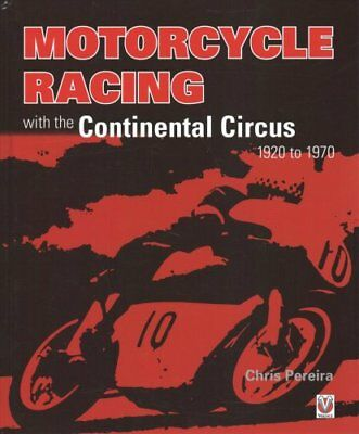Motorcycle Racing with the Continental Circus 1920 to 1970 9781787112742