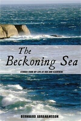 The Beckoning Sea: Stories from My Life at Sea and Elsewhere (Paperback or Softb