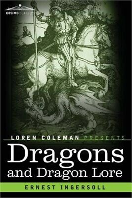 Dragons and Dragon Lore (Paperback or Softback)