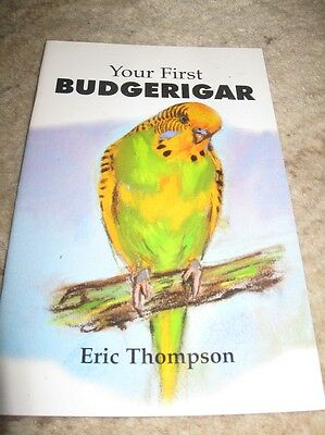 Your First Budgerigar von Eric Thompson