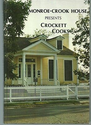 Crockett, Texas Cookbook - Crockett Cooks - Monroe-Crook House - Hc - 1982