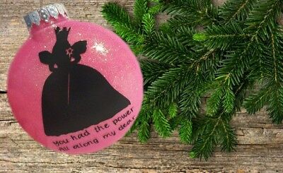 Wizard Of Oz ornament. Good witch. You Had The Power All Along My Dear saying.