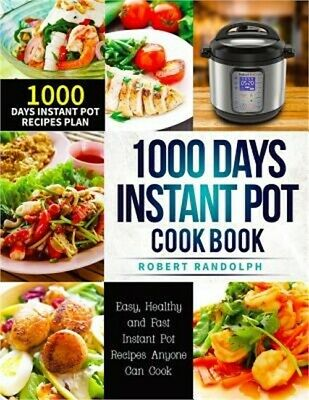 1000 Days Instant Pot Cookbook: Easy, Healthy and Fast Instant Pot Recipes with