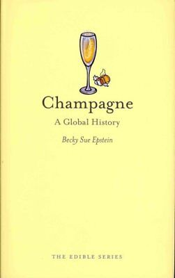 Champagne: A Global History by Becky Sue Epstein (Hardback, 2011)