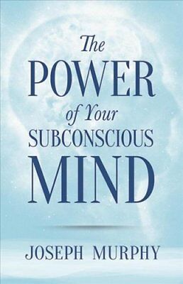 The Power of Your Subconscious Mind by Joseph Murphy (Paperback, 2010)