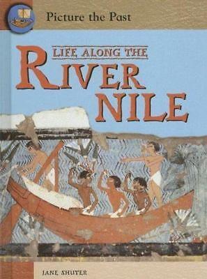 Life Along the River Nile Picture the Past History Jane Shuter History