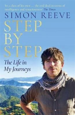 Step By Step The Life in My Journeys by Simon Reeve 9781473689107
