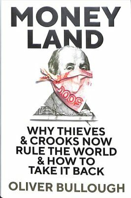 Moneyland Why Thieves And Crooks Now Rule The World And How To ... 9781781257920