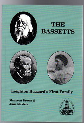 The Bassetts : Leighton Buzzard's First Family - Quakers, Drapers, Bankers, Brow