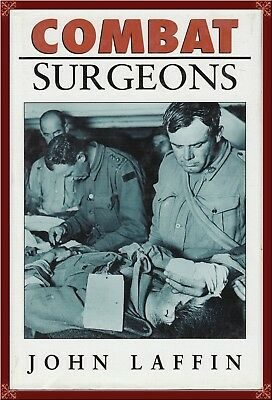 """MILITARY MEDICINE!--""""COMBAT SURGEONS""""--A COMPLETE HISTORY w/RARE PHOTOS! OOP"""