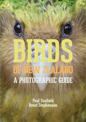Birds of New Zealand: A Photographic Guide by Brent Stephenson, Paul Scofield...