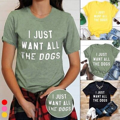 Women's Street Style Dog Mom Summer T shirt I Just Want All the Dogs Letter Tee