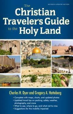 The Christian Traveler's Guide to the Holy Land  Dyer, Charles H.  Good  Book  0
