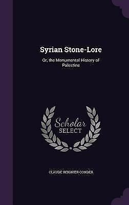 Syrian Stone-Lore: Or, the Monumental History of Palestine (Hardback or Cased Bo