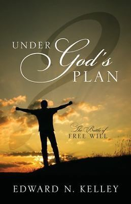 Under God's Plan: The Battle of Free Will (Paperback or Softback)