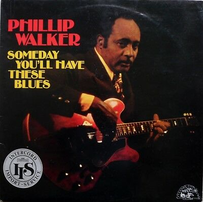 LP Phillip Walker  Someday You´ll have the Blues NM (UK Press)