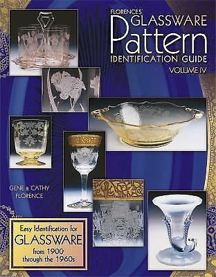 Florences' Glassware Pattern Identification Guide, Vol. IV by Florence, Gene, F