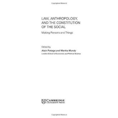 Law, Anthropology and the Constitution of the Social: Making Persons and Things
