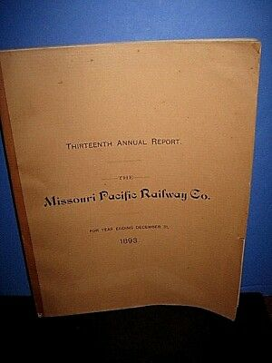1893 13th Annual Report:The Missouri Pacific Railway Large format 112 pg C-7 sc
